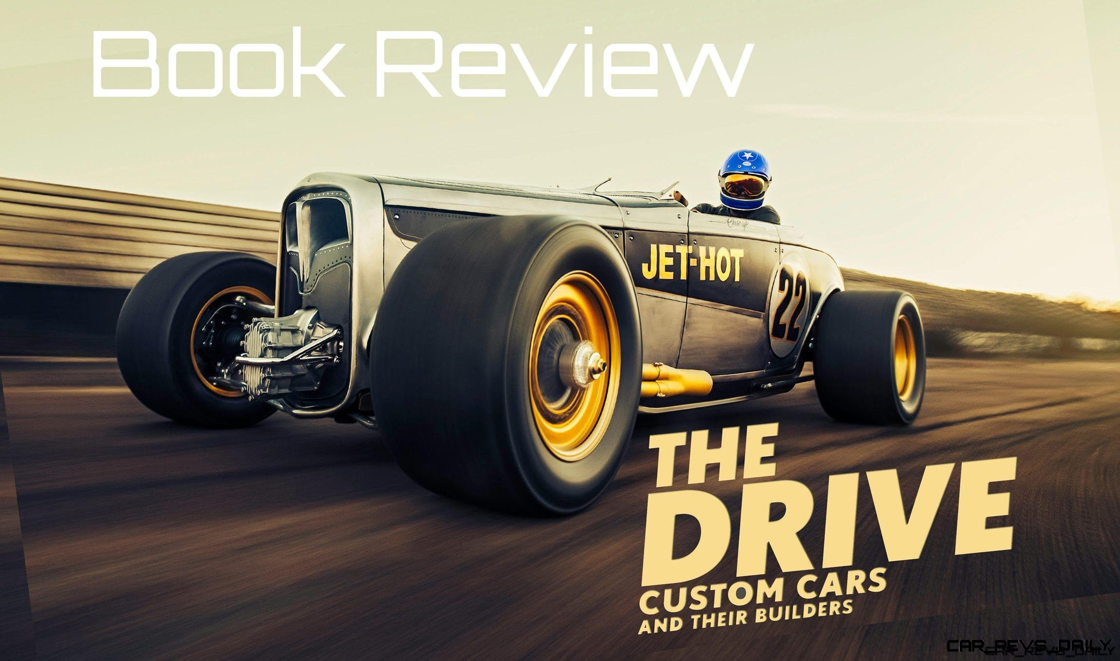 David Arnouts Book Review - The Drive: Custom Cars and Their